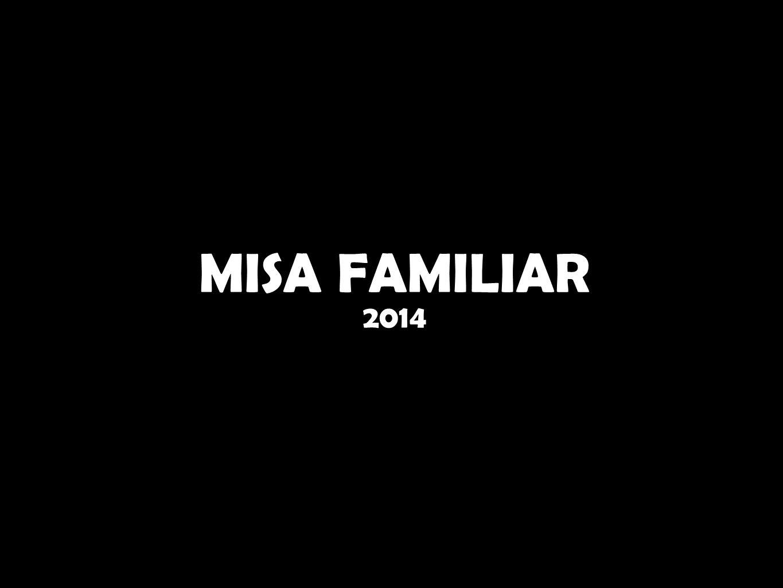 MISA FAMILIAR 2014