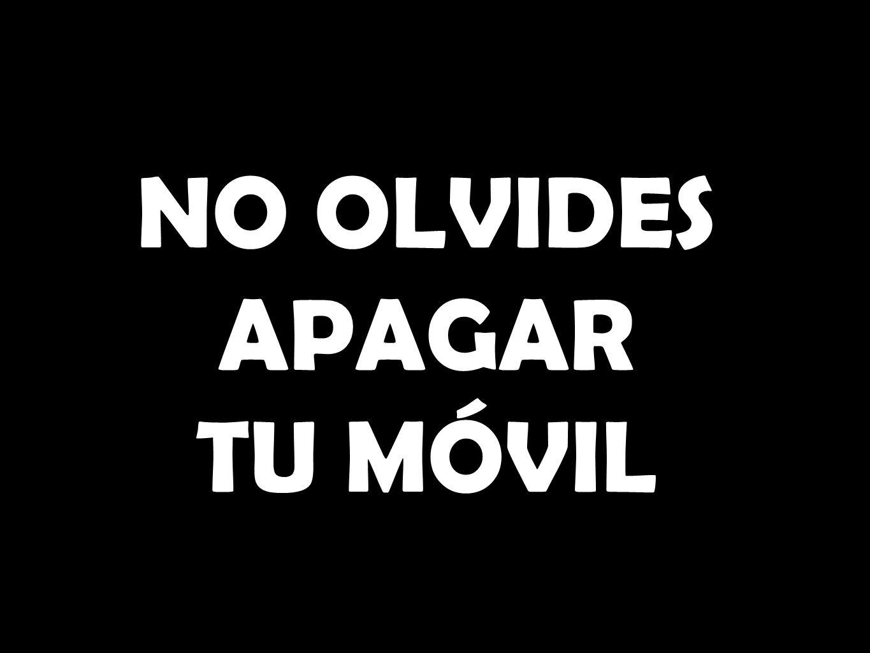 NO OLVIDES APAGAR TU MÓVIL