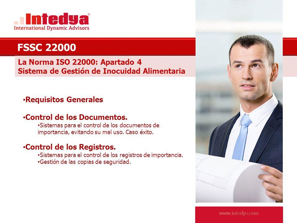 www.intedya.com La Norma ISO 22000 : Apartado 5 Responsabilidad de la Dirección FSSC 22000 Compromiso de la Dirección.