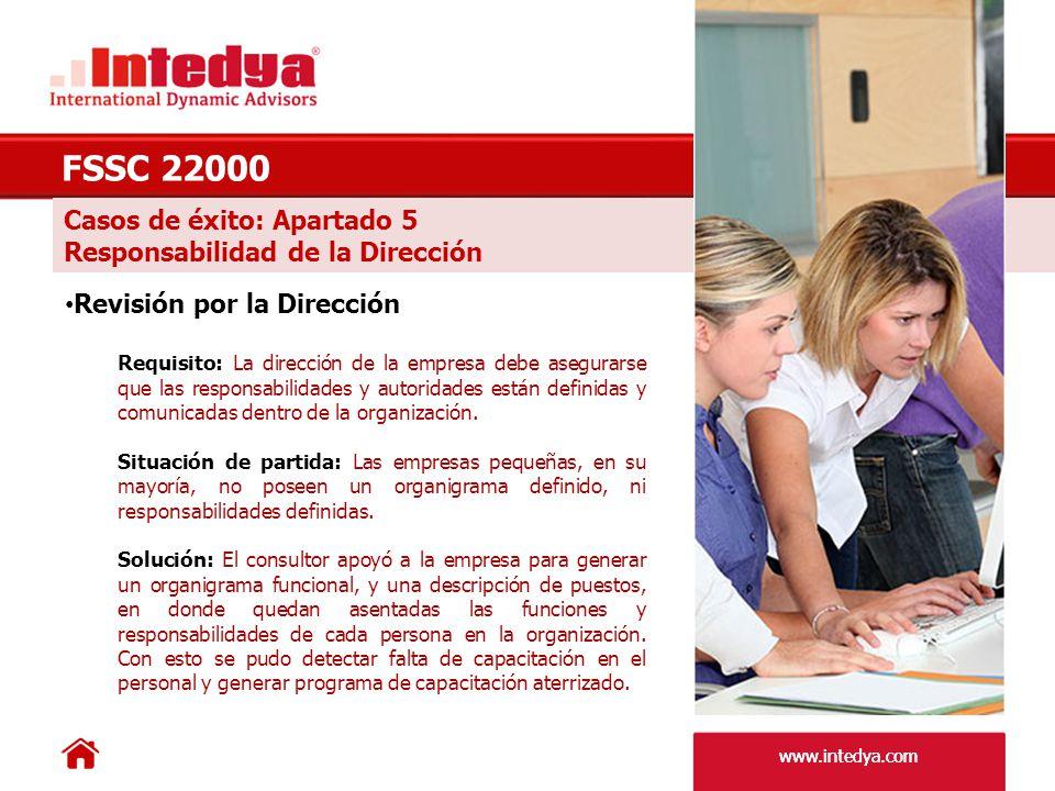 www.intedya.com Casos de éxito: Apartado 6 Gestión de Recursos FSSC 22000 Infraestructuras Requisito: La norma obliga a la planificación y realización de mantenimientos a la maquinaria y equipos críticos que pudieran afectar la inocuidad del producto.