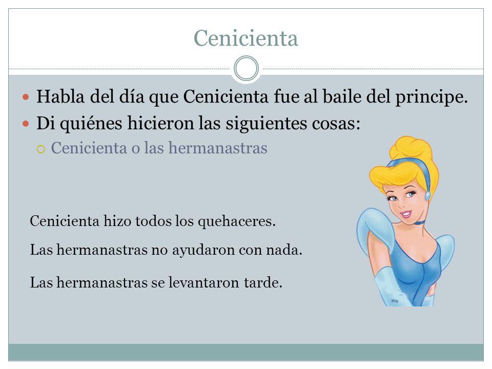 Cenicienta Habla del día que Cenicienta fue al baile del principe.