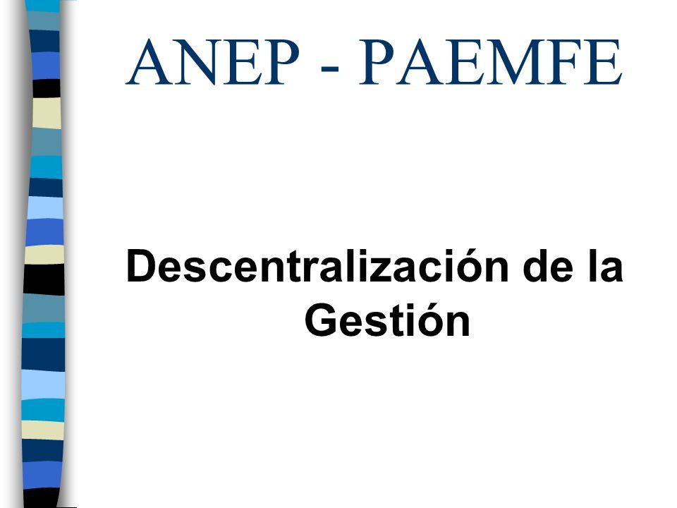 Descentralización de la Gestión ANEP - PAEMFE