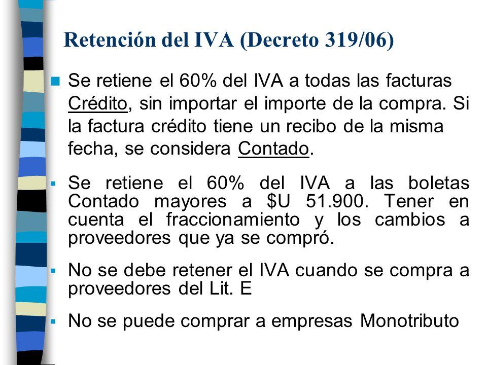 Retención del IVA (Decreto 319/06) Se retiene el 60% del IVA a todas las facturas Crédito, sin importar el importe de la compra. Si la factura crédito