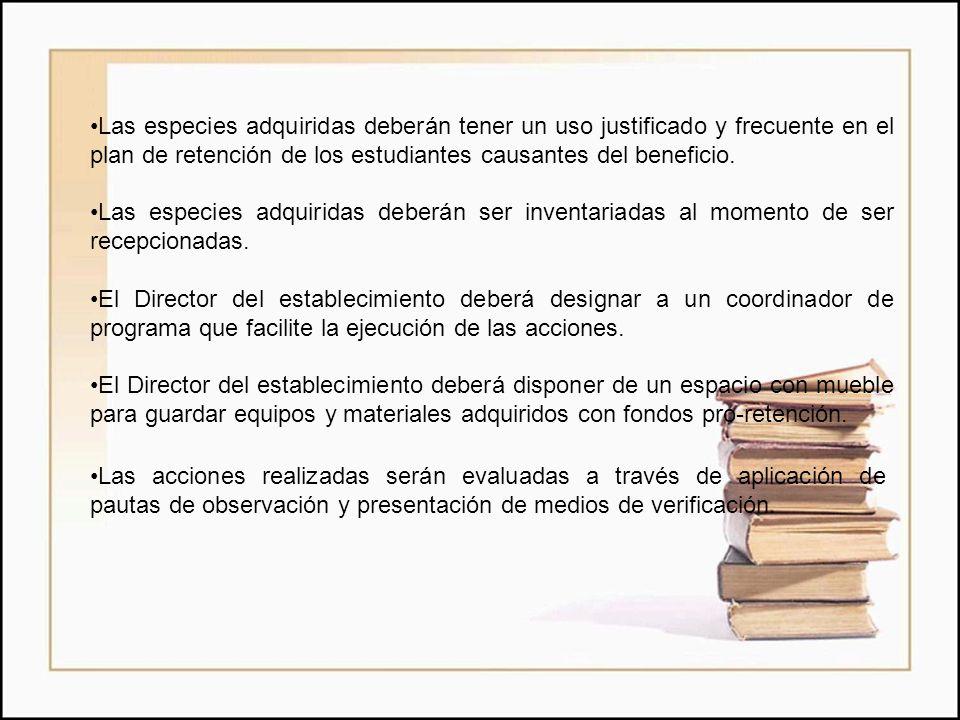 Las acciones realizadas serán evaluadas a través de aplicación de pautas de observación y presentación de medios de verificación. Las especies adquiri