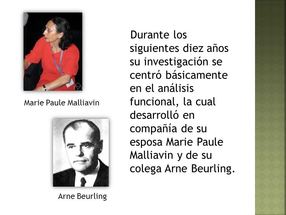 Durante los siguientes diez años su investigación se centró básicamente en el análisis funcional, la cual desarrolló en compañía de su esposa Marie Paule Malliavin y de su colega Arne Beurling.