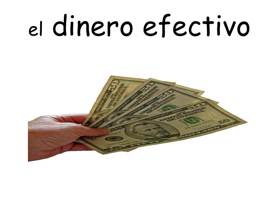 el dinero efectivo