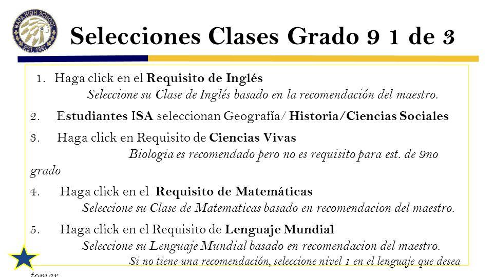 Selecciones Clases Grado 9 1 de 3 1.Haga click en el Requisito de Inglés Seleccione su Clase de Inglés basado en la recomendación del maestro.