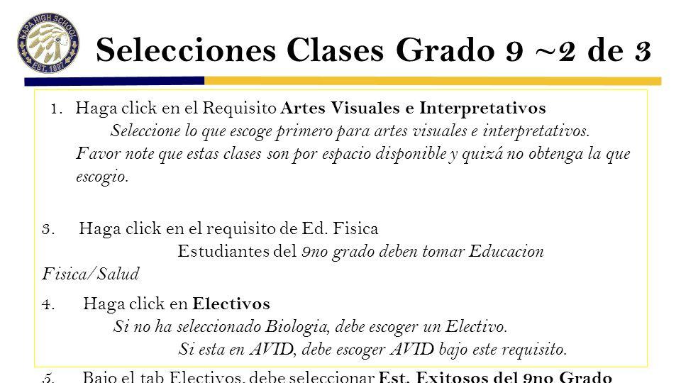 Selecciones Clases Grado 9 ~2 de 3 1.Haga click en el Requisito Artes Visuales e Interpretativos Seleccione lo que escoge primero para artes visuales e interpretativos.