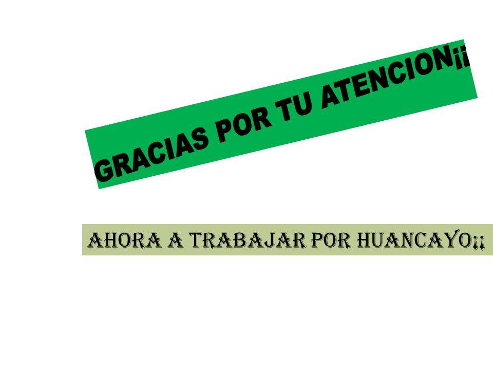 Ahora a trabajar por Huancayo¡¡