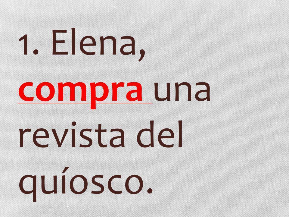 1. Elena, compra una revista del quíosco.