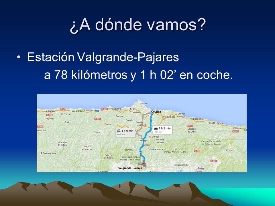 ¿A dónde vamos Estación Valgrande-Pajares a 78 kilómetros y 1 h 02' en coche.