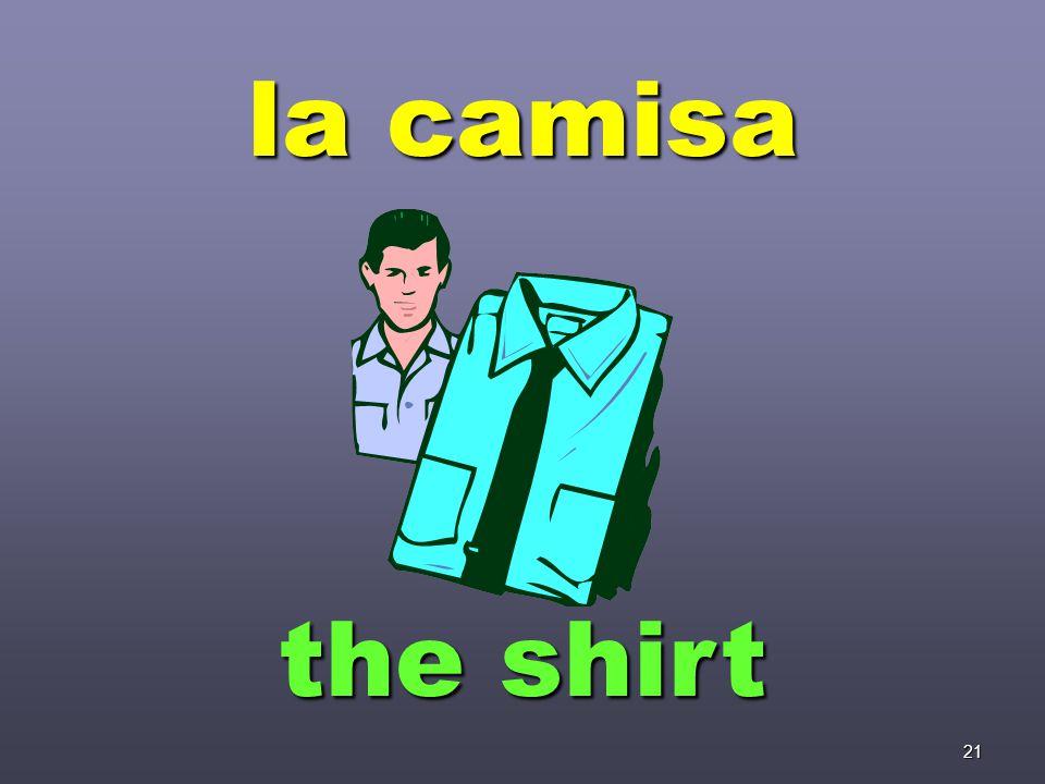21 la camisa the shirt