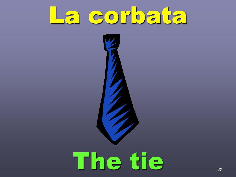 22 La corbata The tie