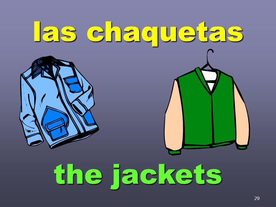 29 las chaquetas the jackets