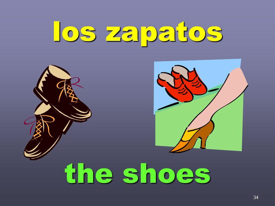 34 los zapatos the shoes