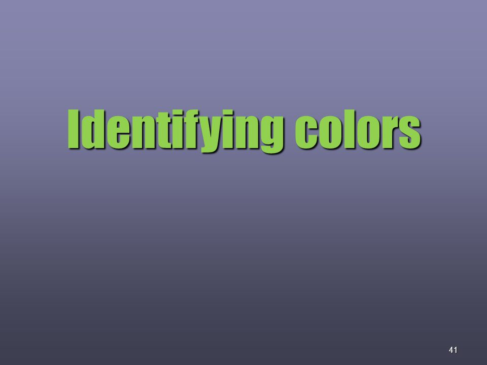 41 Identifying colors