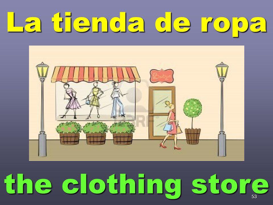 53 La tienda de ropa the clothing store