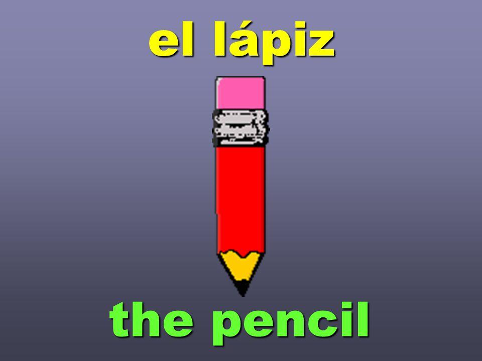 el lápiz the pencil