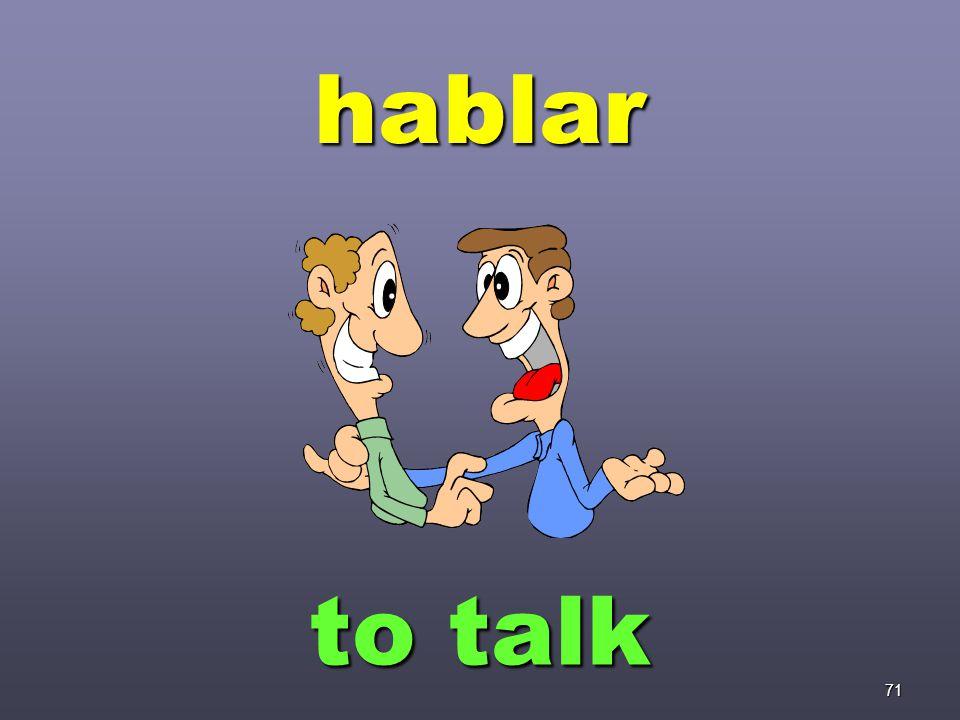 71 hablar to talk