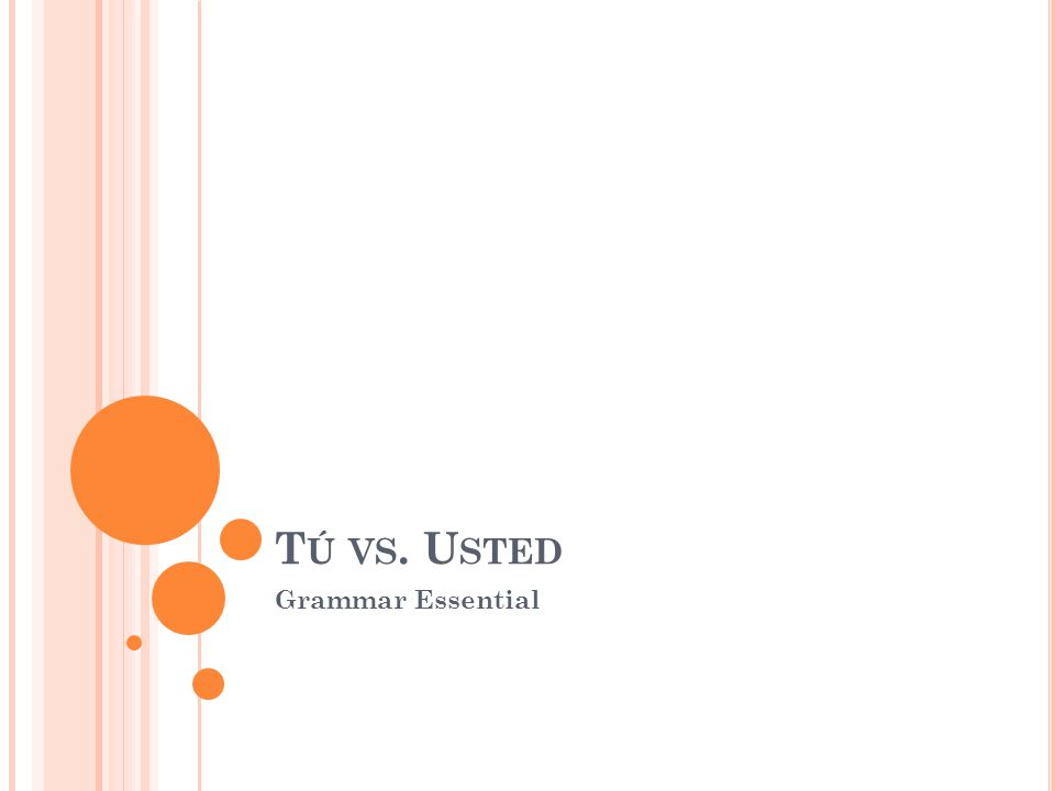 T Ú VS. U STED Grammar Essential
