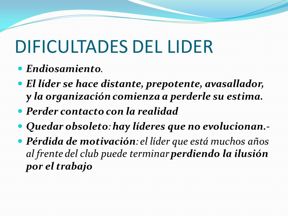 DIFICULTADES DEL LIDER Endiosamiento.