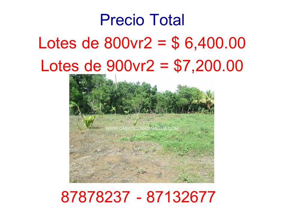 Precio Total Lotes de 800vr2 = $ 6,400.00 Lotes de 900vr2 = $7,200.00 87878237 - 87132677