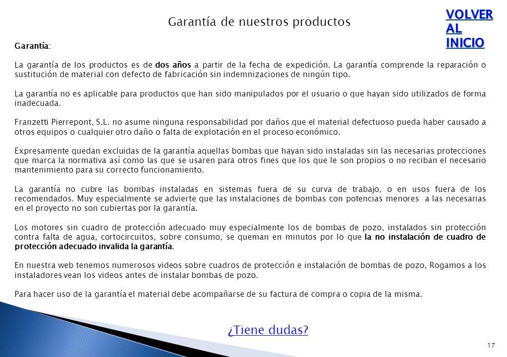 17 Garantía de nuestros productos Garantía: La garantía de los productos es de dos años a partir de la fecha de expedición.