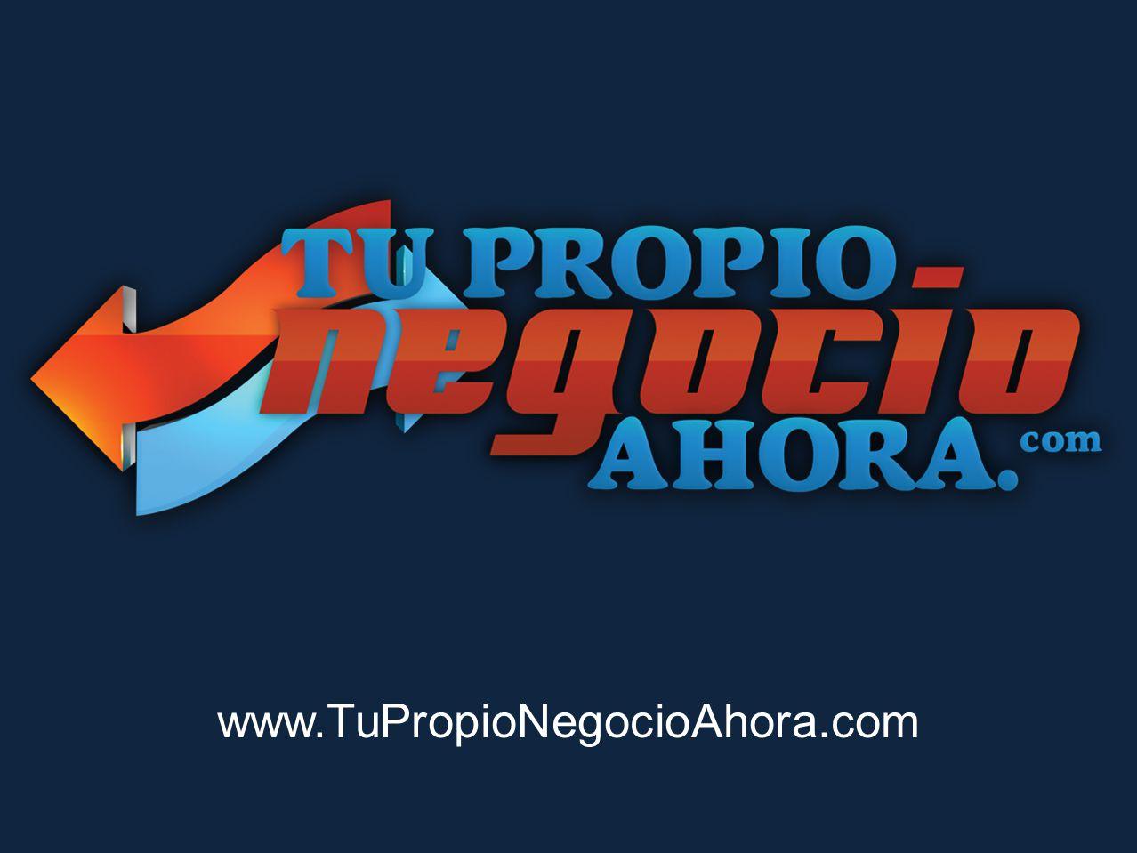 www.TuPropioNegocioAhora.com