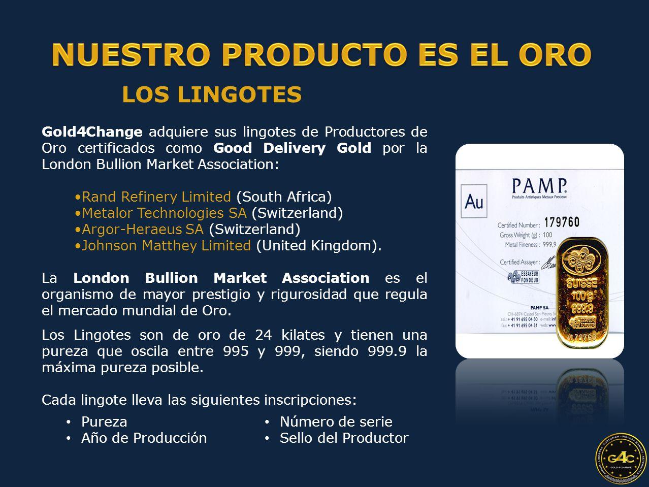 Los Lingotes son de oro de 24 kilates y tienen una pureza que oscila entre 995 y 999, siendo 999.9 la máxima pureza posible.