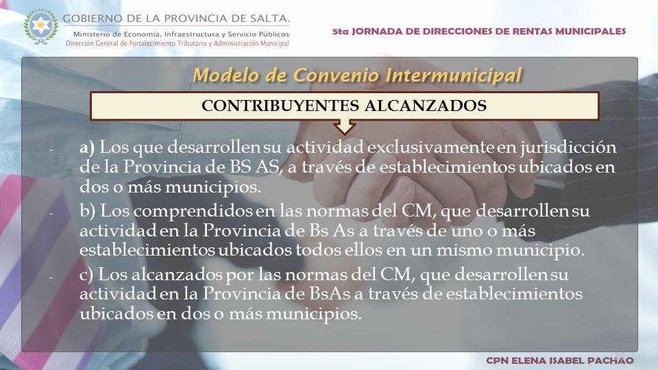 - a) Los que desarrollen su actividad exclusivamente en jurisdicción de la Provincia de BS AS, a través de establecimientos ubicados en dos o más municipios.