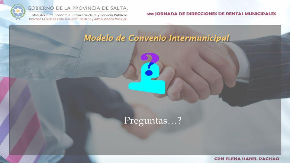 Preguntas… Modelo de Convenio Intermunicipal 20