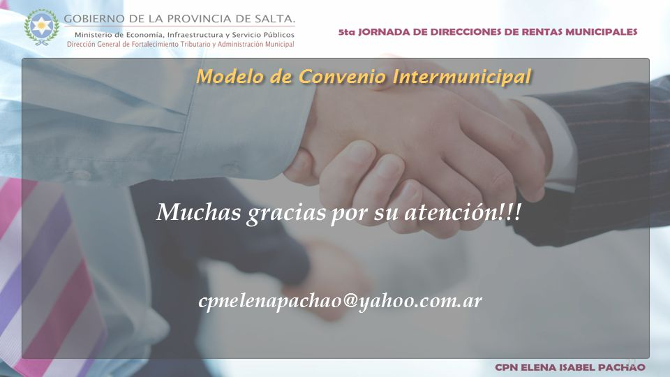 Muchas gracias por su atención!!! cpnelenapachao@yahoo.com.ar Modelo de Convenio Intermunicipal 22