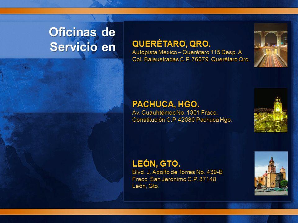 Oficinas de Servicio en QUERÉTARO, QRO. Autopista México – Querétaro 115 Desp.