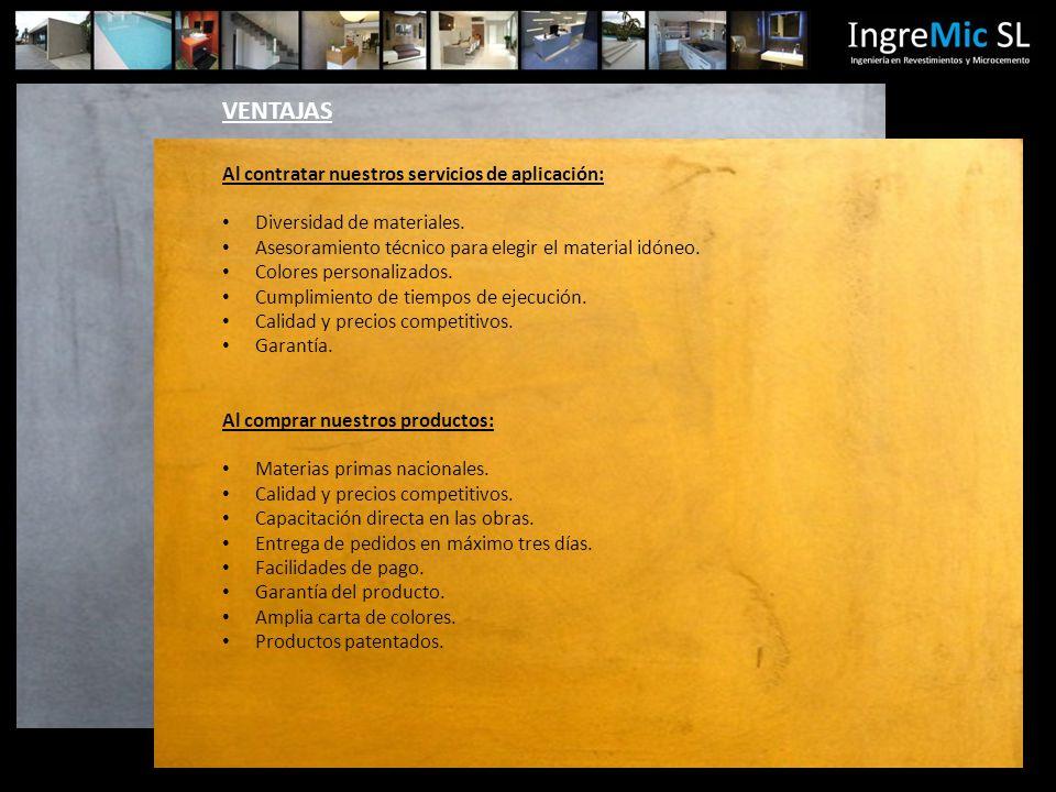 VENTAJAS Al contratar nuestros servicios de aplicación: Diversidad de materiales.