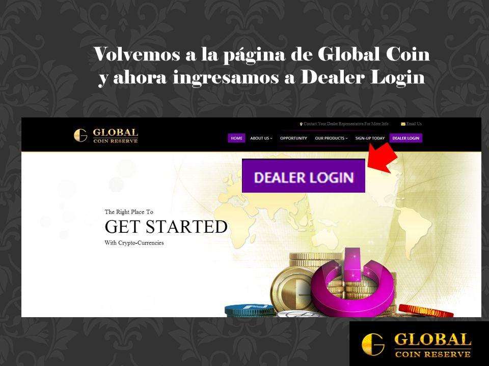 Volvemos a la página de Global Coin y ahora ingresamos a Dealer Login