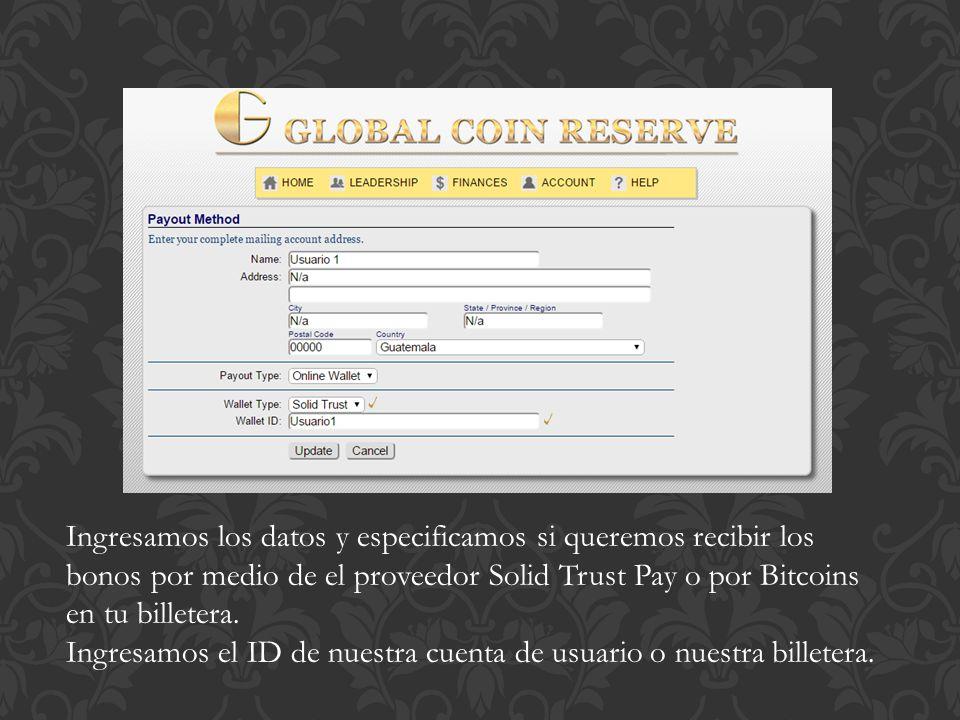 Ingresamos los datos y especificamos si queremos recibir los bonos por medio de el proveedor Solid Trust Pay o por Bitcoins en tu billetera.