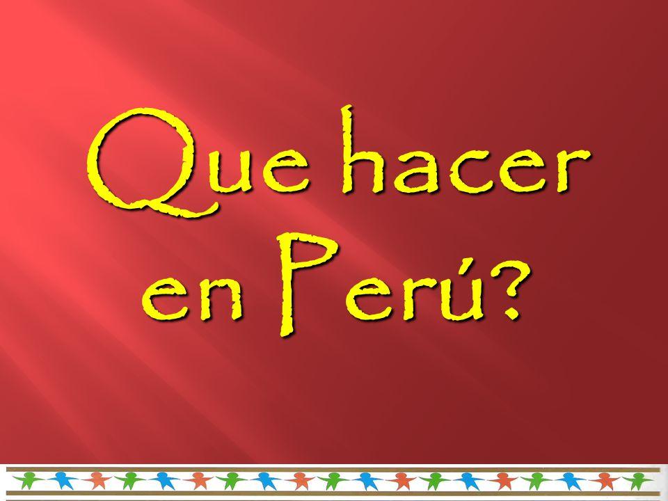 Que hacer en Perú