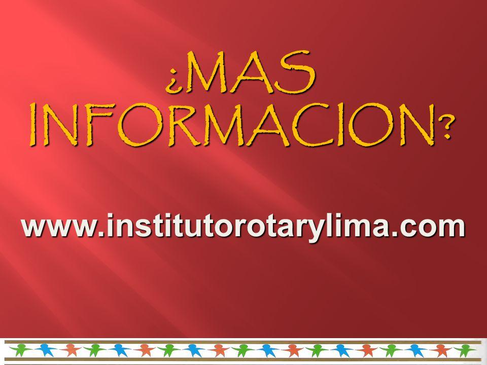 www.institutorotarylima.com www.institutorotarylima.com ¿MAS INFORMACION