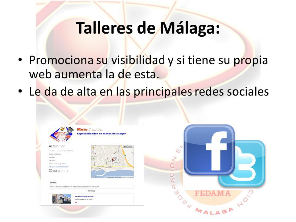 Talleres de Málaga: Promociona su visibilidad y si tiene su propia web aumenta la de esta.