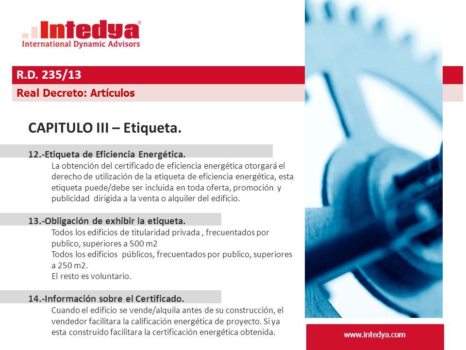www.intedya.com R.D. 235/13 www.intedya.com Real Decreto: Artículos CAPITULO III – Etiqueta.