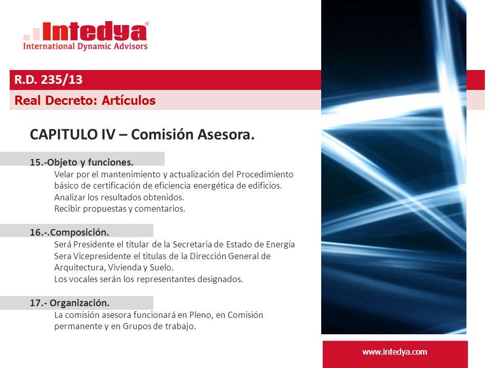 www.intedya.com R.D. 235/13 www.intedya.com Real Decreto: Artículos CAPITULO IV – Comisión Asesora.