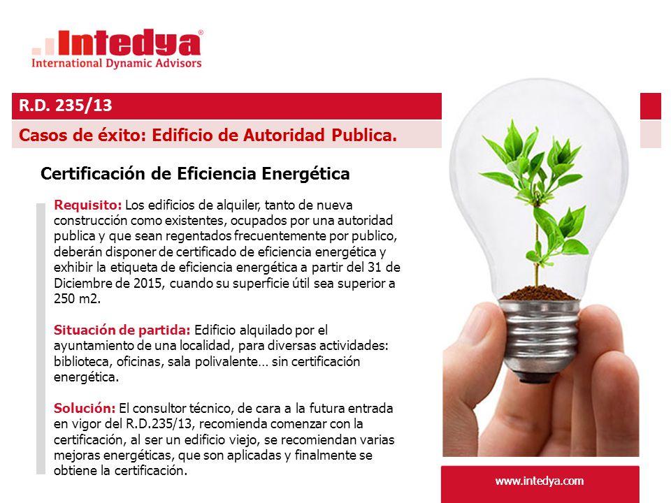 www.intedya.com R.D. 235/13 www.intedya.com Casos de éxito: Edificio de Autoridad Publica.
