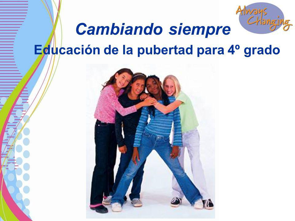 Cambiando siempre Educación de la pubertad para 4º grado
