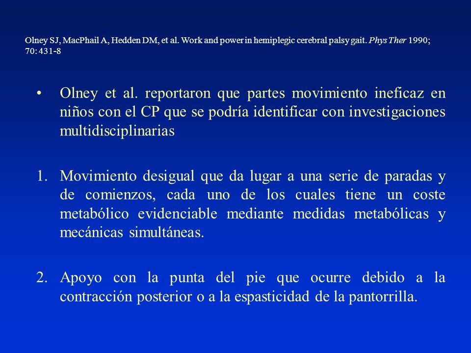 Olney SJ, MacPhail A, Hedden DM, et al. Work and power in hemiplegic cerebral palsy gait.