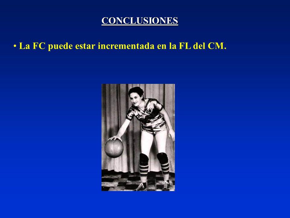 La FC puede estar incrementada en la FL del CM. CONCLUSIONES