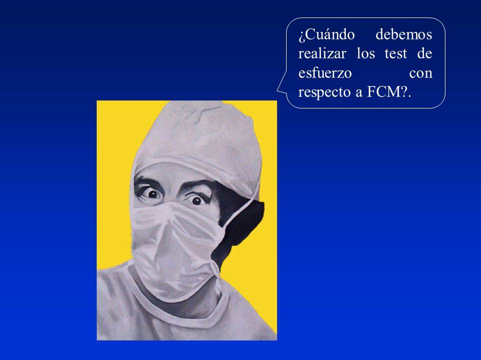 ¿Cuándo debemos realizar los test de esfuerzo con respecto a FCM .