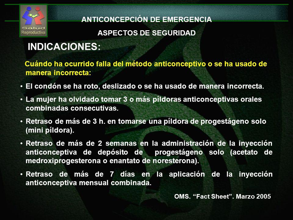 ANTICONCEPCIÓN DE EMERGENCIA ASPECTOS DE SEGURIDAD INDICACIONES: OMS.