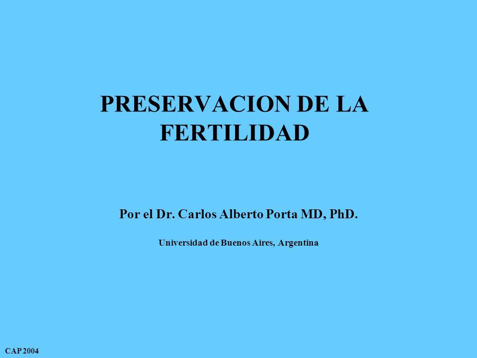 PRESERVACION DE LA FERTILIDAD Por el Dr. Carlos Alberto Porta MD, PhD.