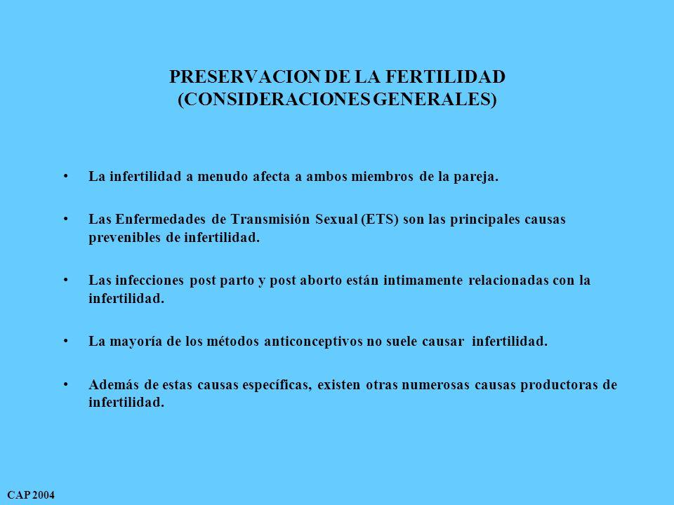 PRESERVACION DE LA FERTILIDAD (CONSIDERACIONES GENERALES) La infertilidad a menudo afecta a ambos miembros de la pareja.