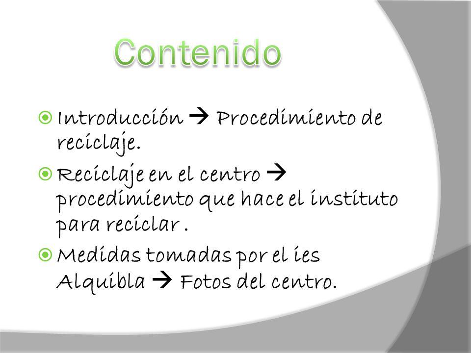  Introducción  Procedimiento de reciclaje.